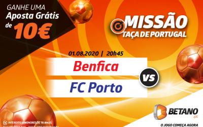 Benfica – FC Porto: Missão da Betano com Aposta Grátis de 10€